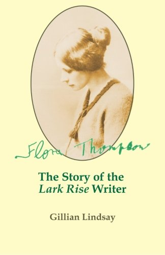 Flora Thompson: The Story of the