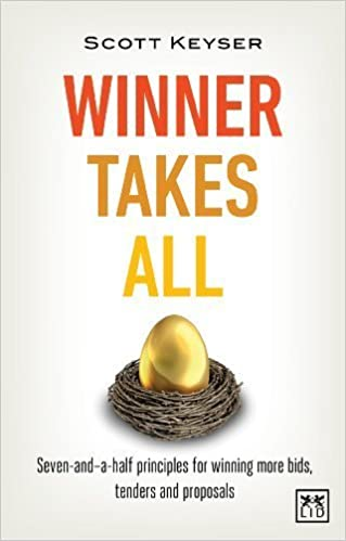 Book Winner Takes All: The Seven-and-a-Half Principles for Winning Bids, Tenders and Propsals by Keyser, Scott (June 9, 2014)