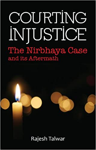 Book Courting Injustice: The Nirbhaya Case & its Aftermath