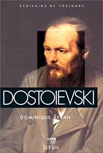 Dominique Arban - Dostoïevski