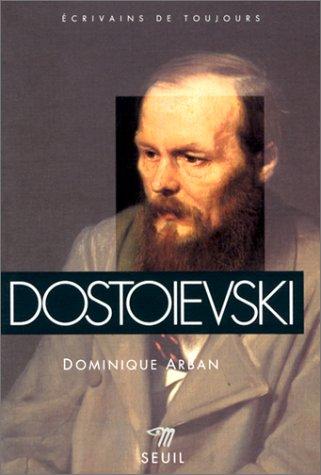 Dostoïevski - Dominique Arban