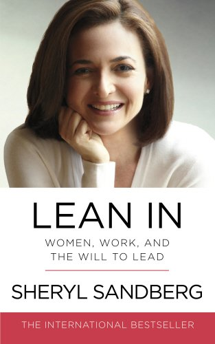 Lean In: Women; Work; and the Will to Lead