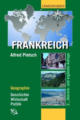 Frankreich: Geographie, Geschichte, Wirtschaft, Politik