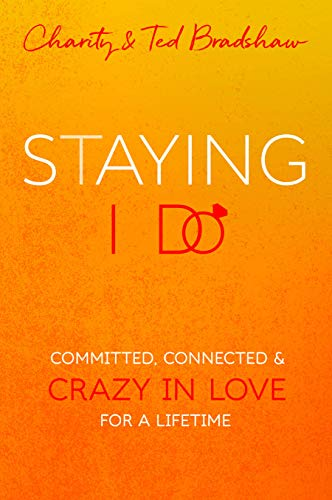 Pdf Self-Help Staying I Do: Committed, Connected & Crazy in Love for a Lifetime