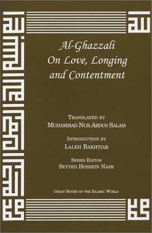 Al-Ghazzali On Love, Longing and Contentment