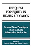 img - for The Quest for Equity in Higher Education: Toward New Paradigms in an Evolving Affirmative Action Era (Suny Series, Frontiers in Education) book / textbook / text book