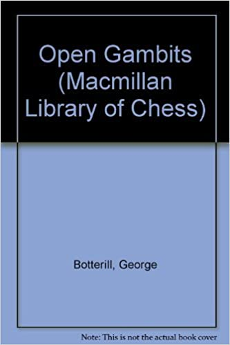 Open Gambits (Macmillan Library of Chess) by George Botterill (1986-07-01)