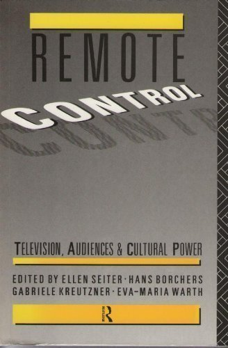 Remote Control: Television, Audiences, and Cultural Power by Ellen Seiter (1991-05-16)
