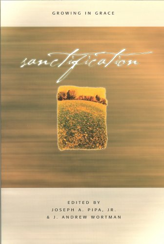 Sanctification: Growing in Grace (Greenville Presbyterian Theological Seminary Theology Conference Papers)