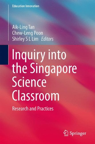 Inquiry into the Singapore Science Classroom: Research and Practices (Education Innovation Series)