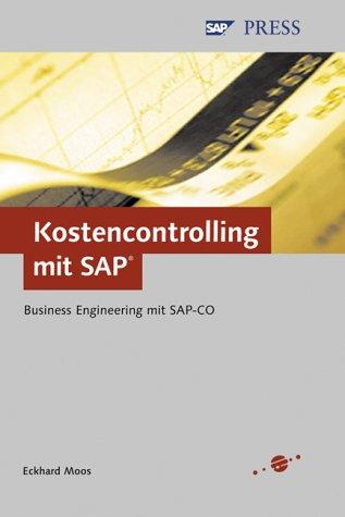 Kostencontrolling mit SAP - Business Engineering mit SAP-CO (SAP PRESS)