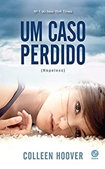 Um caso perdido - Hopeless - vol. 1 por [Hoover, Colleen]