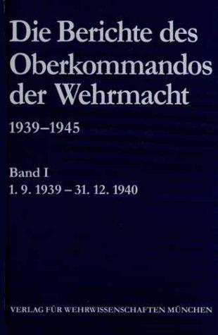 Die Berichte des Oberkommandos der Wehrmacht 1939-1945