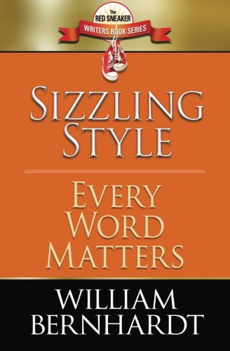 Sizzling Style: Every Word Matters (Red Sneaker Writers Book Series) (Volume 5)