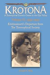 Krishnamurti's Departure from the Theosophical Society: The Krotona Series, Volume 6, 1932-1940