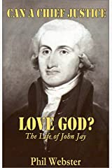 Can a Chief Justice Love God: The Life of John Jay Paperback