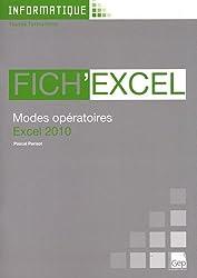 Fich'Excel 2010. Modes opératoires Excel 2010 (Pochette)  Toutes Formations