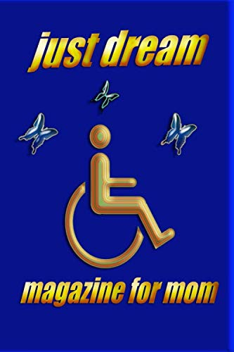 just dream magazine for mom: Just a dream magazine for beautiful things mom, adorable, funny things crazy and smart.