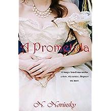 A Prometida: O tempo transforma muitas coisas, até mesmo desprezo em amor.