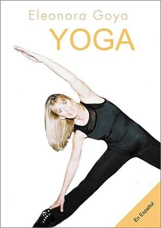 Amazon.com: Eleonora Goya - Yoga (In Spanish): Eleonora Goya ...