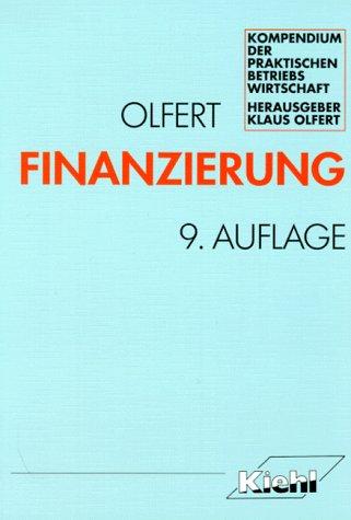 Finanzierung. Kompendium der praktischen Betriebswirtschaft