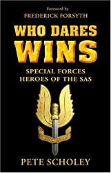 Who Dares Wins: Special Forces Heroes of the SAS