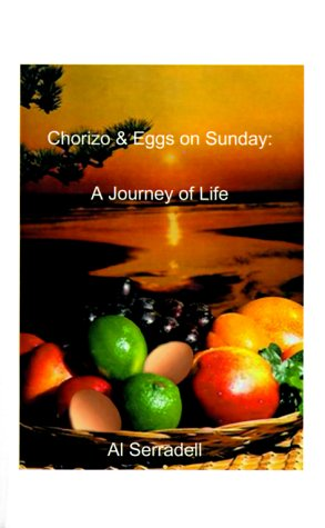 Chorizo and Eggs on Sunday: A Journey of Life, Death and Rebirth