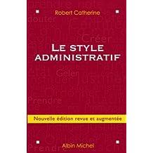 Le Style administratif: Nouvelle édition revue et augmentée
