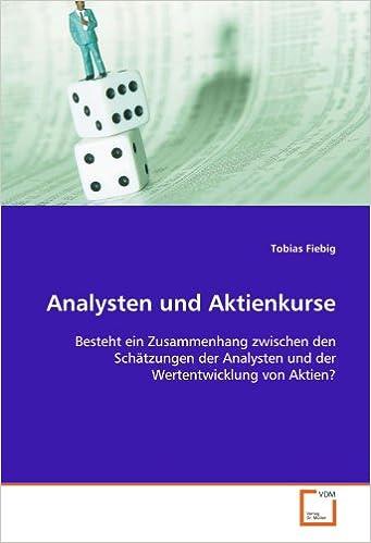 Analysten und Aktienkurse: Besteht ein Zusammenhang zwischen den Schätzungen der Analysten und der Wertentwicklung von Aktien? (German Edition)