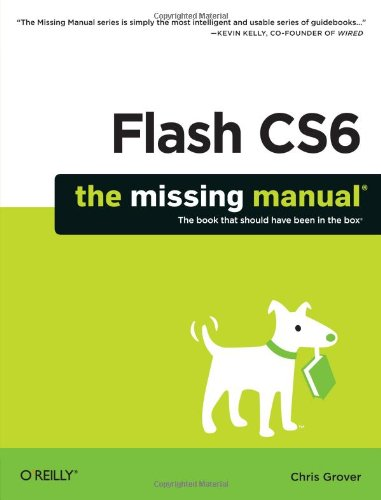 [PDF] Flash CS6: The Missing Manual Free Download | Publisher : Pogue Press | Category : Computers & Internet | ISBN 10 : 1449316255 | ISBN 13 : 9781449316259
