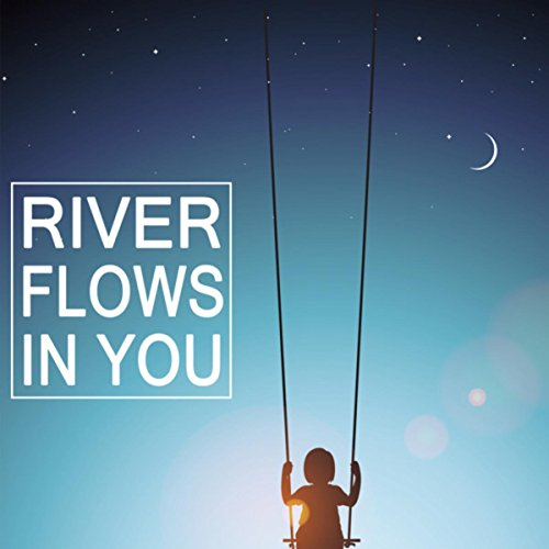 River Flows in You - Relaxing ...
