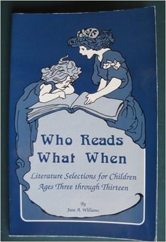 Online bog pdf download Who Reads What When: Literature Selections for Children Ages Three Through Thirteen PDF RTF DJVU 0942617010