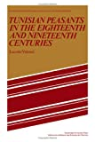 Tunisian Peasants in the Eighteenth and Nineteenth Centuries, Lucette Valensi, 0521255589