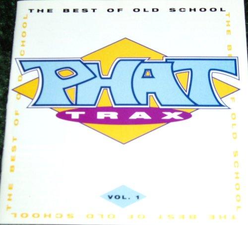 Phat Trax 1: Best of Old School (Best Old School Artists)