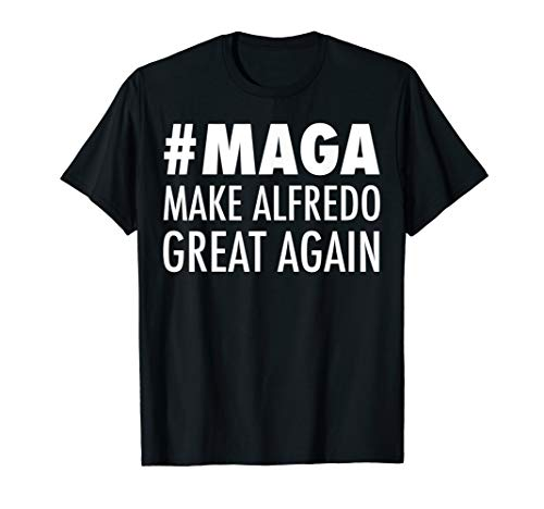 (Make Alfredo Great Again Funny Parmesan Cheese Lovers T-Shirt)