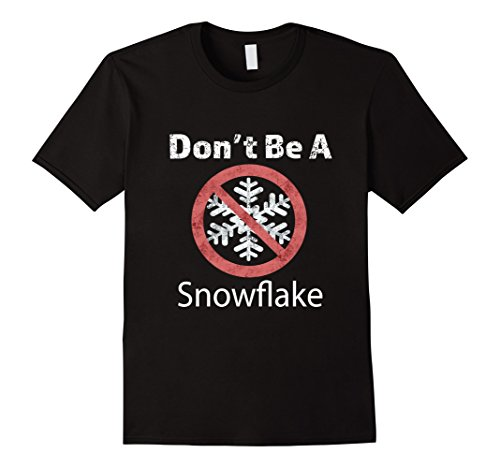 Top Best Funny Don't Be A Snowflake Liberal Gift T-Shirt (Liberal T-shirt Value)
