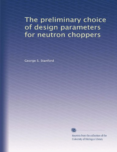 The preliminary choice of design parameters for neutron choppers