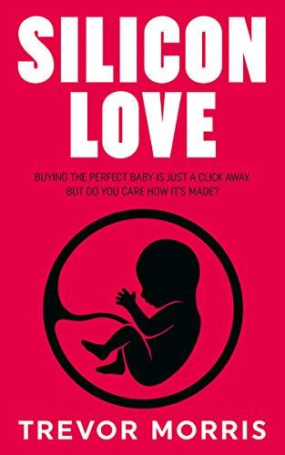 Silicon Love by Trevor Morris