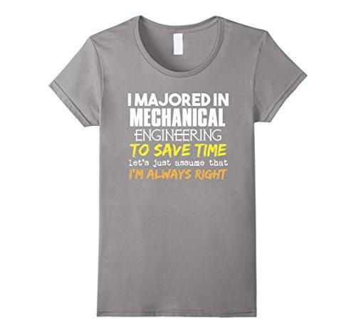 womens-mechanical-engineering-major-t-shirt-assume-im-always-rig-small-slate