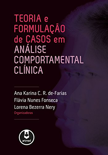 Teoria e Formulação de Casos em Analise Comportamental Clinica