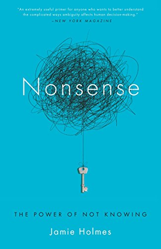 : Nonsense: The Power of Not Knowing
