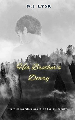 His Brother's Dowry: Dark Alpha/Beta/Omega Mpreg (Deep in the Dark Book 3)