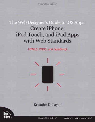 the-web-designers-guide-to-ios-apps-create-iphone-ipod-touch-and-ipad-apps-with-web-standards-html5-