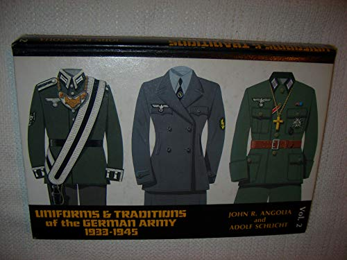 Uniforms and Traditions of the German Army 1933-1945, Vol. 2