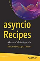 asyncio Recipes: A Problem-Solution Approach Front Cover