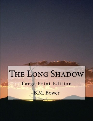 The Long Shadow: Large Print Edition