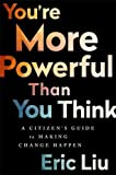 img - for You're More Powerful than You Think: A Citizen s Guide to Making Change Happen book / textbook / text book