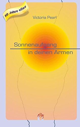 Sonnenaufgang in deinen Armen: Erotischer Liebesroman