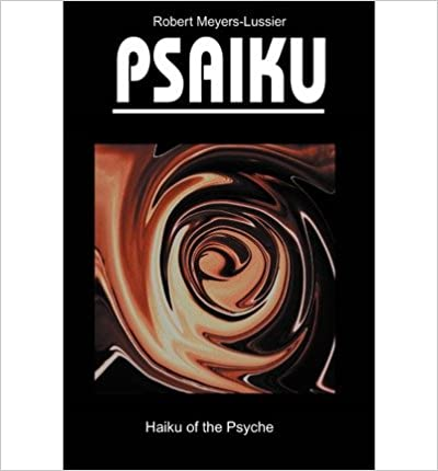 [ PSAIKU: HAIKU OF THE PSYCHE [ PSAIKU: HAIKU OF THE PSYCHE BY MEYERS-LUSSIER, ROBERT ( AUTHOR ) DEC-01-2001[ PSAIKU: HAIKU OF THE PSYCHE [ PSAIKU: HAIKU OF THE PSYCHE BY MEYERS-LUSSIER, ROBERT ( AUTHOR ) DEC-01-2001 ] BY MEYERS-LUSSIER, ROBERT ( AUTHOR )DEC-01-2001 PAPERBACK ] By Meyers-Lussier, Robert ( Author ) Dec- 2001 [ ]