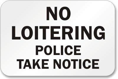 Toddrick No Loitering Police Take Notice Cartel de Chapa ...